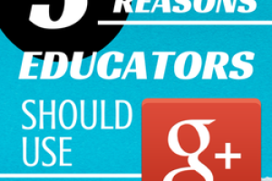 5 Reasons Educators Should Use Google Plus