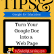 Google Tricks and Tips: Turn Your Google Doc into a Web Page