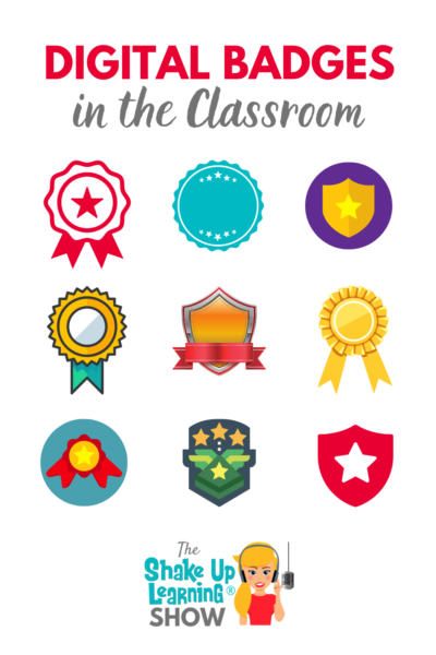 Digital Badges in the Classroom (WHAT, WHEN, & HOW)
