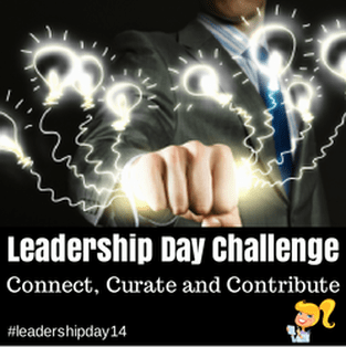 Leadership Day Challenge 2014: Connect, Curate and Contribute | Shake Up Learning | www.shakeuplearning.com