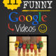 11 Funny Google Videos You Must Watch