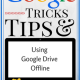 The Guide to Using Google Drive Offline