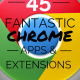 45 Fantastic Chrome Apps and Extensions!