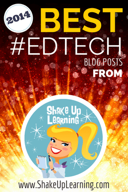 The Best #EdTech Posts of 2014 | www.shakeuplearning.com | Shake Up Learning | #gafe #googleedu #googleET #googleCT #mlearning #elearning
