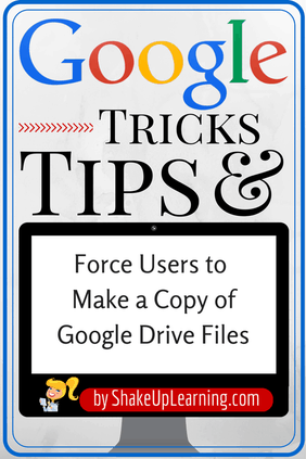 Force Users to Make a Copy of Google Drive Files | from www.ShakeUpLearning.com | #gafe #gafechat #googleEdu #edtech #elearning #googledrive