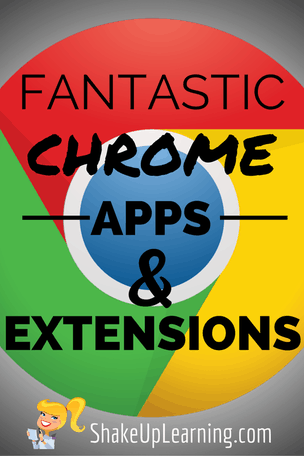 Fantastic Chrome Apps and Extensions for Teachers and Students