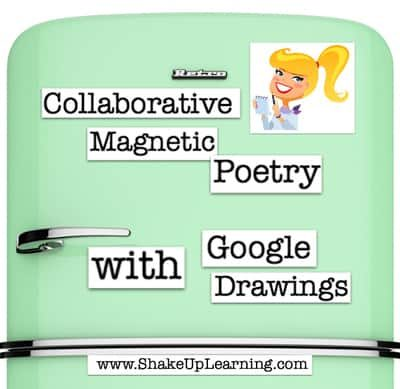 Collaborative Magnetic Poetry with Google Drawings by Shake Up Learning | #gafe #googleedu #engchat