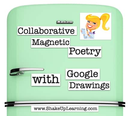 Collaborative Magnetic Poetry with Google Drawings | www.ShakeUpLearning.com | #npm15 #edtech #gafe #gafechat #gafesummit #edtech #edtechchat #edchat