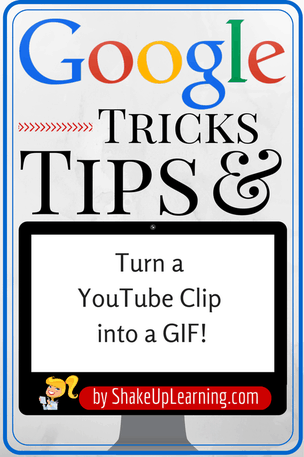Turn a YouTube Clip into a GIF! | www.ShakeUpLearning.com #youtube #gafe #googleedu