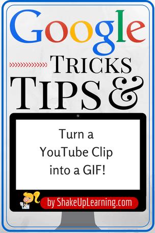 Turn a YouTube Clip into a GIF | www.ShakeUpLearning.com | #gafe #googleedu #youtube #edtech #edtechchat