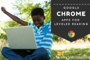 3 Google Chrome Apps for Leveled Reading