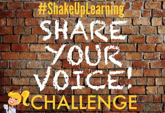 The Shake Up Learning Share Your Voice Challenge