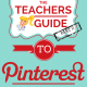Teacher's Guide to Pinterest – Part 2: Follow Your Interests!