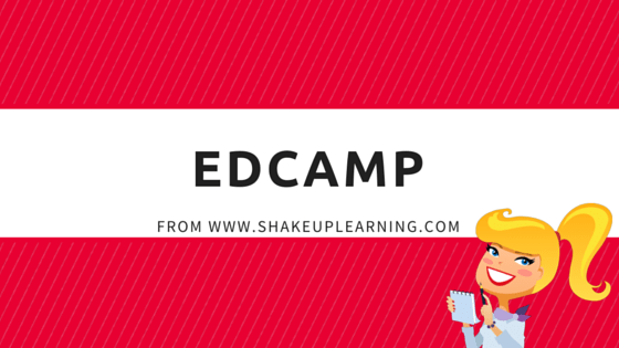 EdCamp Resources from Shake Up Learning