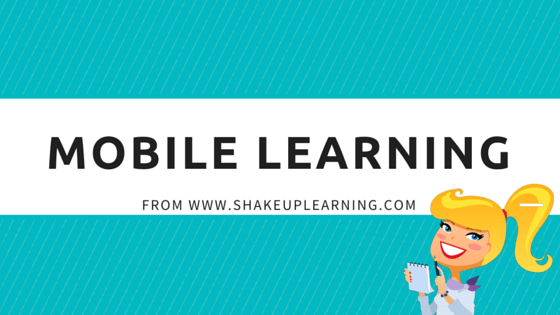 Mobile Learning Resources from Shake Up Learning