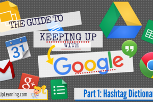 The Guide to Keeping Up with Google – Part 1: The #Google Hashtag Dictionary