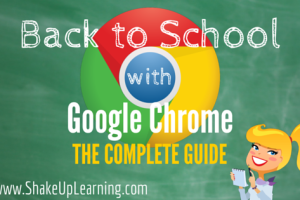 Back to School with Google Chrome: The Complete Guide!