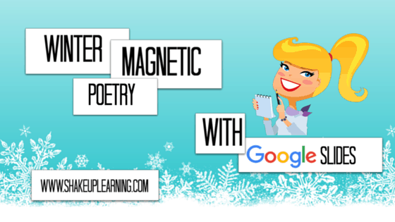 Winter Magnetic Poetry with Google Slides | www.ShakeUpLearning.com | #gae #googleedu #gafechat