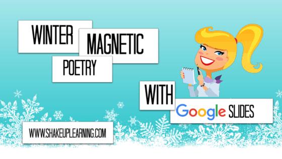 Winter Magnetic Poetry with Google Slides | www.ShakeUpLearning.com | #gae #googleedu #gafechat