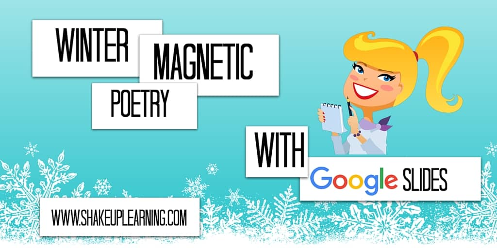 Winter Magnetic Poetry with Google Slides   www.ShakeUpLearning.com   #gae #googleedu #gafechat
