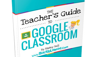 The Teacher's Guide to Google Classroom eBook