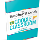 The Teacher's Guide to Google Classroom eBook! (FREE BONUS: Student Quick Guide!)