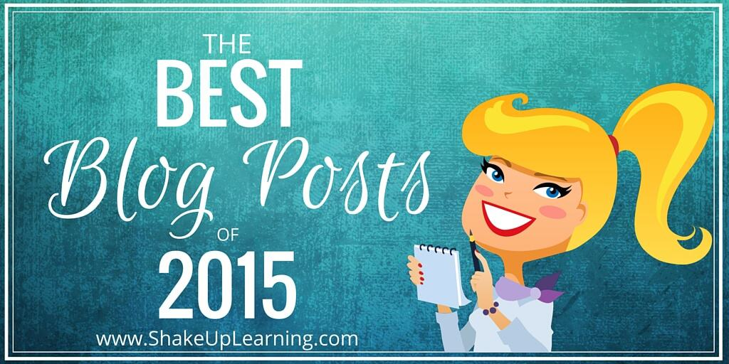 The Top 20 Blog Posts of 2015 from Shake Up Learning