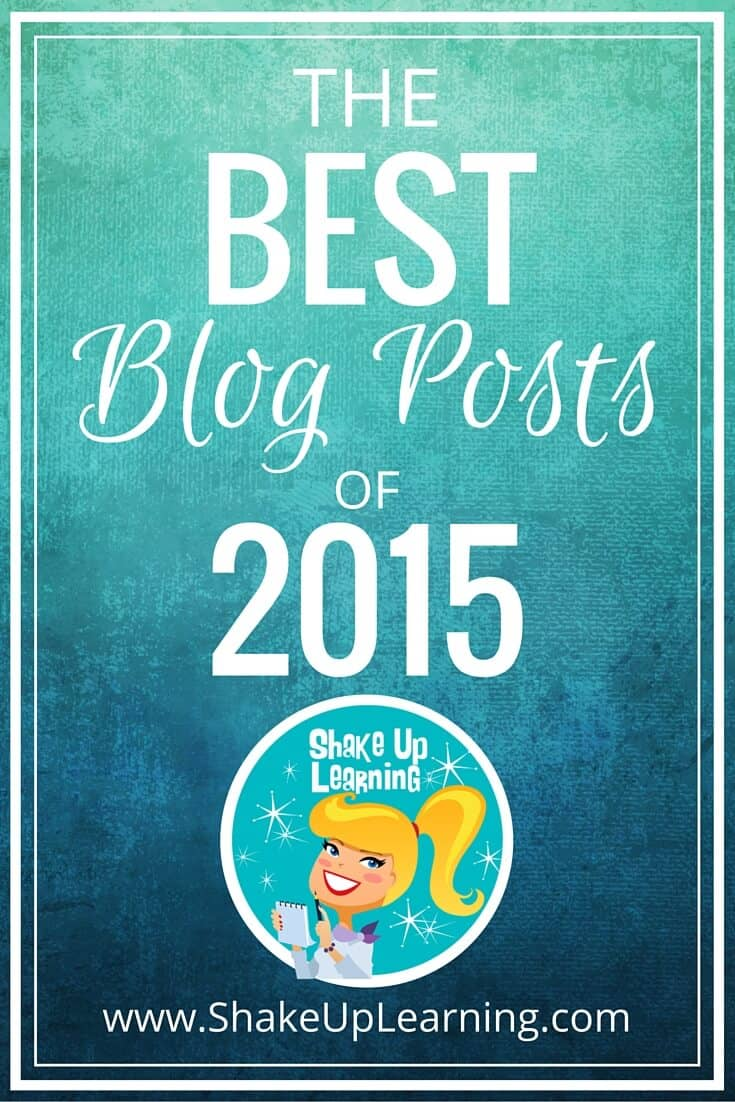 The Best of Shake Up Learning 2015 - Top 20 Blog Posts of the Year