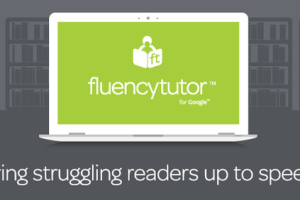 Fluency Tutor for Google Offers Even More FREE Features to Support Literacy!