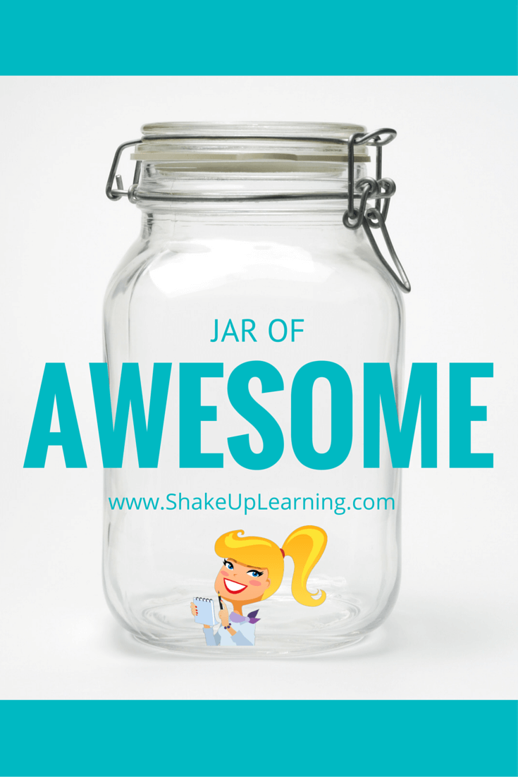 Celebrate Student Success with The Jar of Awesome! | Shake Up Learning | #edchat #shakeuplearning