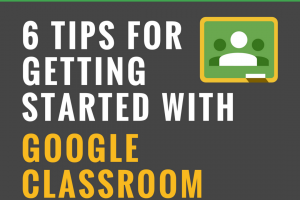 6 Tips for Getting Started with Google Classroom (and a FREE Mini Course)