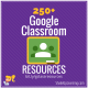 250+ Google Classroom Tips, Tutorials and Resources