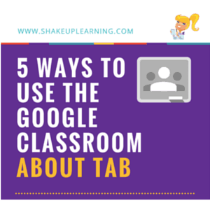 5 Ways to Use the Google Classroom About Tab