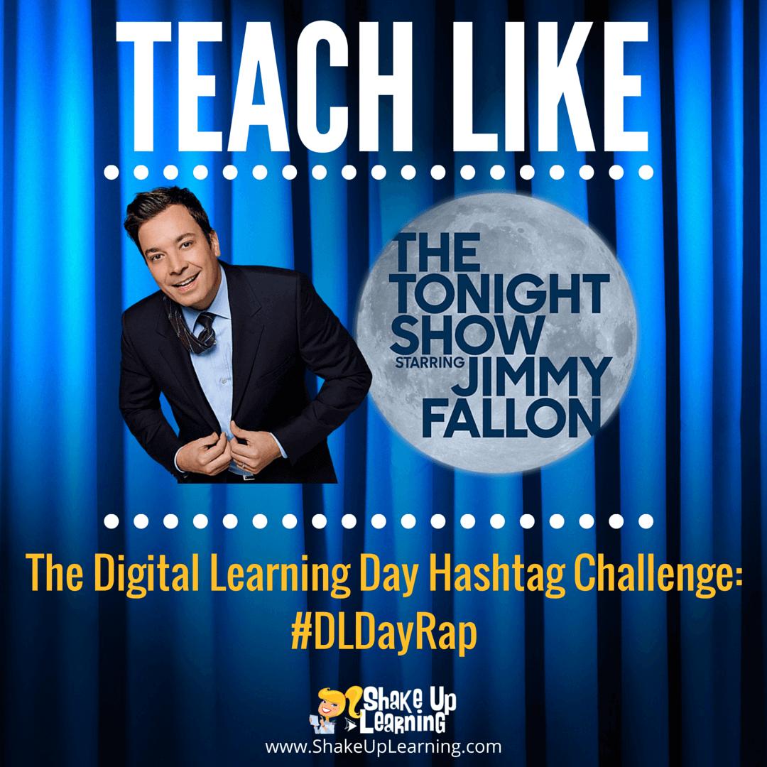 Teach Like The Tonight Show: #DLDayRap Hashtag Challenge