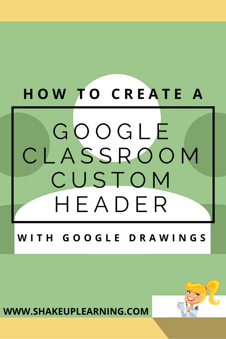 Create a Google Classroom Custom Header with Google Drawings