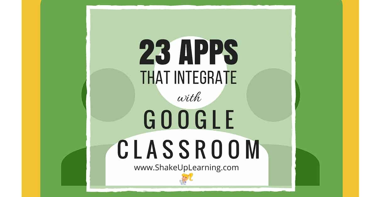 50 Awesome Apps that Integrate with Google Classroom!