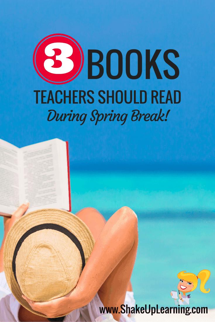 3 Books Teachers Should Read During Spring Break