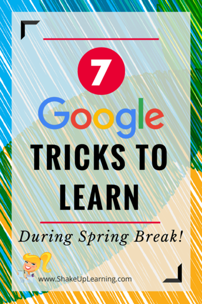 7 Google Tricks to Learn During Spring Break