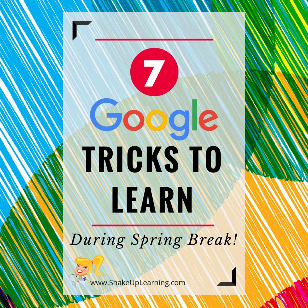 7 Google Tricks to Learn During Spring Break