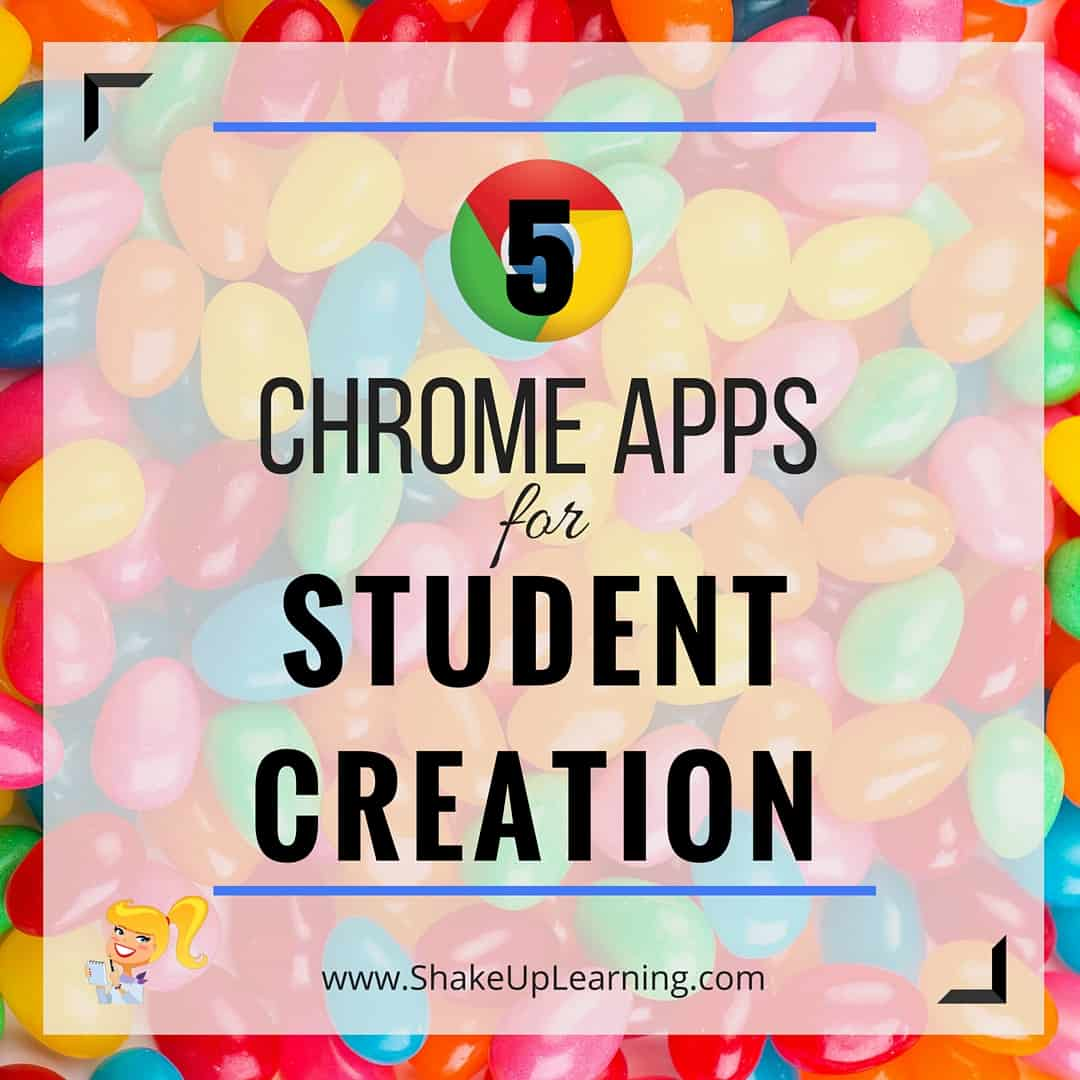 5 Chrome Apps for Student Creations
