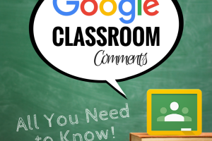 Google Classroom Comments: All You Need to Know!