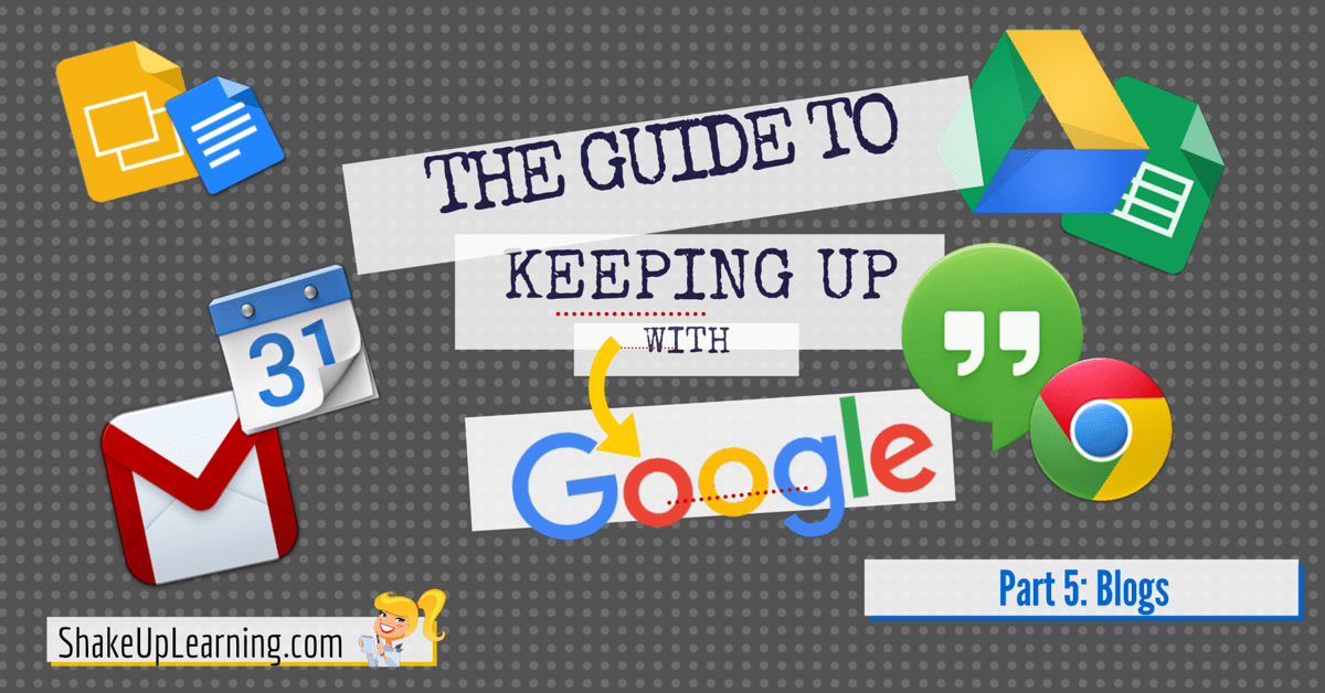 shakeuplearning.com - Kasey Bell - 15 Awesome Blogs to Follow for All Your Google Needs