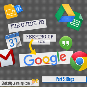 The Guide to Keeping Up With Google - Part 5: Blogs