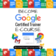 Become a Google Certified Trainer E-Course is OPEN for Enrollment!!!