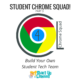 Build Your Own Student Tech Team! – Student Chrome Squad (Part 3)