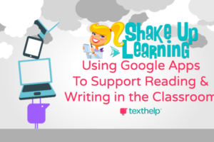 Using Google Apps to Support Reading and Writing in the Classroom (Recorded Webinar)