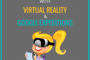 Getting Started with Google Expeditions and Virtual Reality