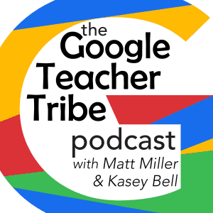 #GAFE4Littles with Christine Pinto | Episode 6 of The Google Teacher Tribe