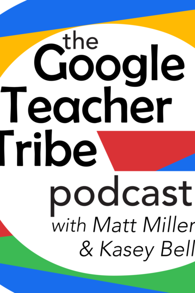 The Google Teacher Tribe Podcast