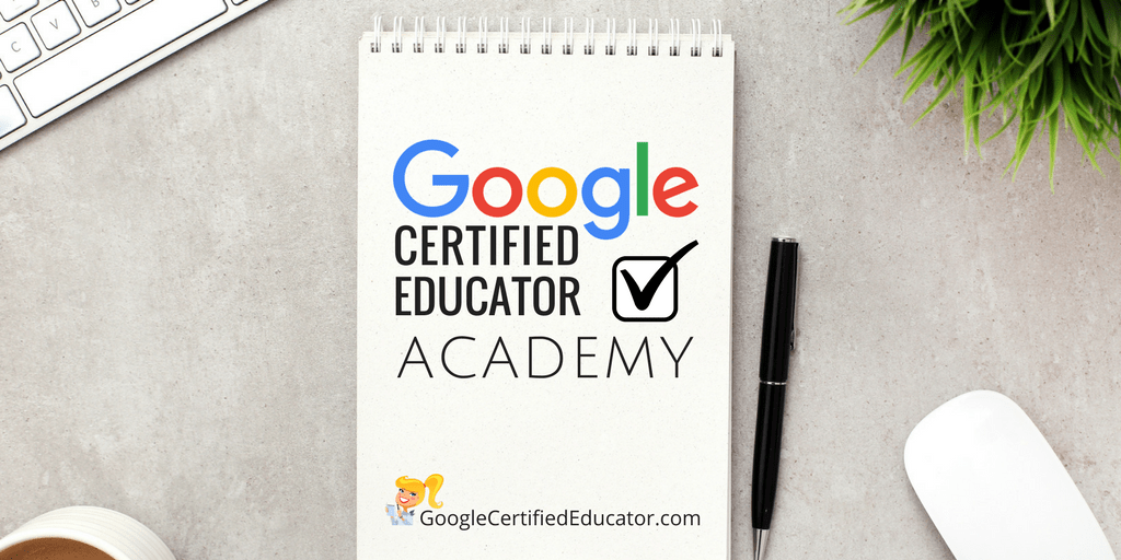 The Google Certified Educator Academy